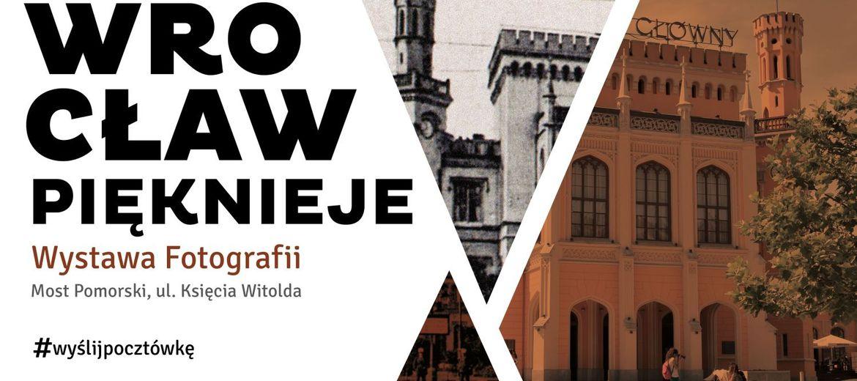 Wrocław pięknieje. Wystawa zdjęć