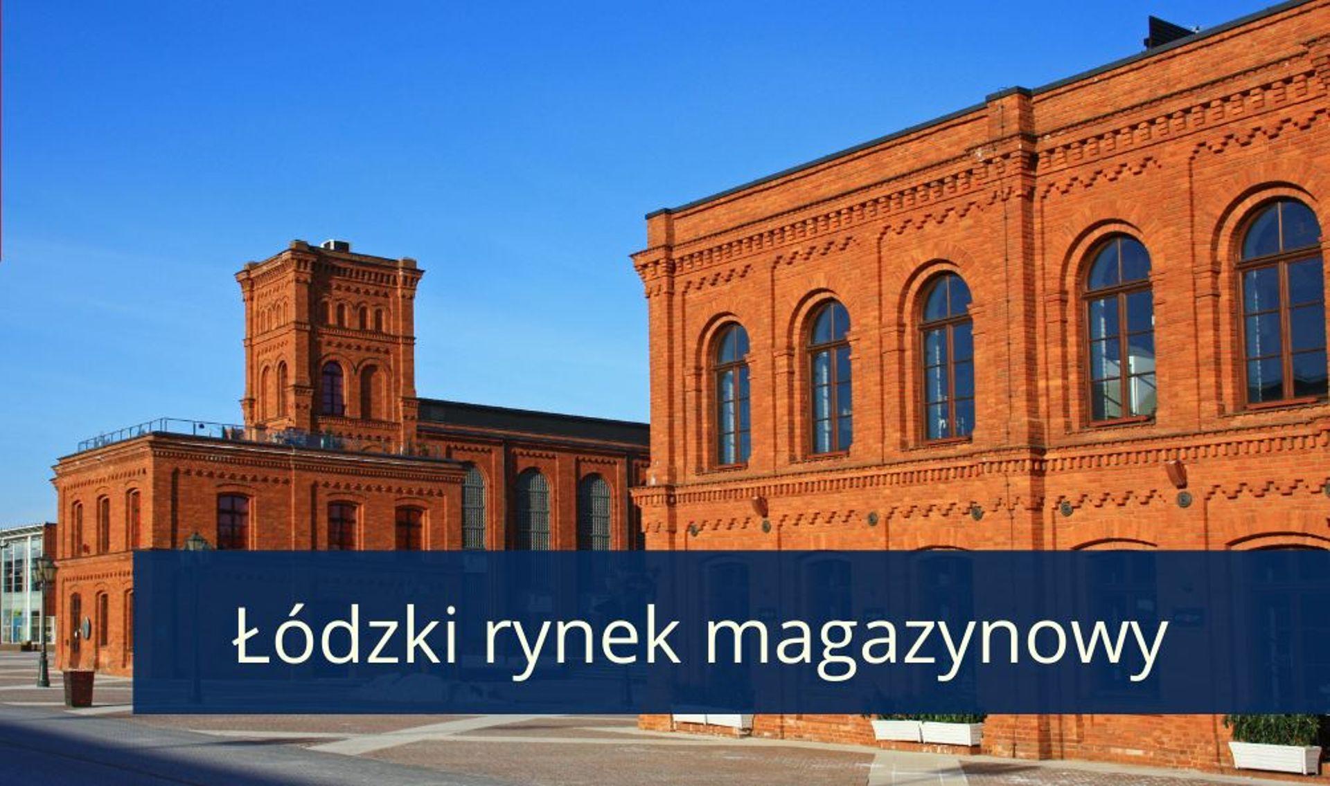 Rynek magazynowy w Łodzi – logistyczne serce Polski
